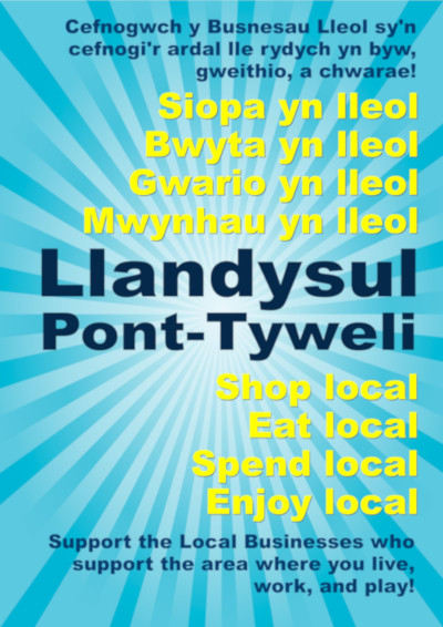 SHop Local, Support Llandysul and Pont-Tyweli business.